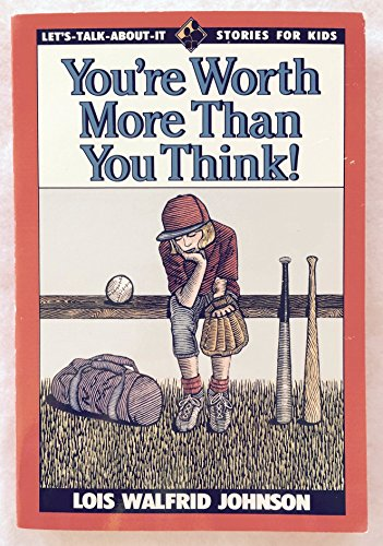 You're Worth More Than You Think Let's-Talk-About-It Stories For Kids