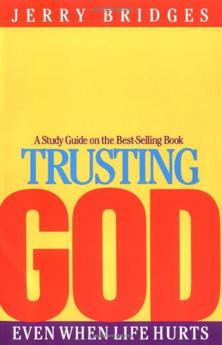 Trusting God: Even When Life Hurts, Study Guide (0891092412) by Jerry Bridges
