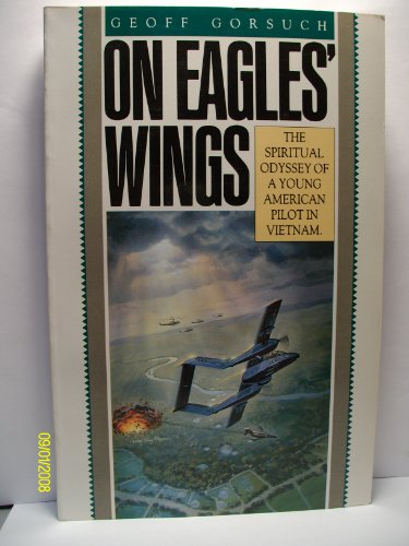 9780891092629: On Eagles' Wings: The Spiritual Odyssey of a Young American Pilot  in Vietnam