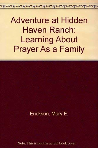 9780891092797: Adventure at Hidden Haven Ranch: Learning About Prayer As a Family