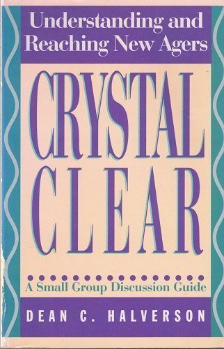 9780891093107: Crystal Clear: Understanding and Reaching New Agers: A Small Group Discussion Guide