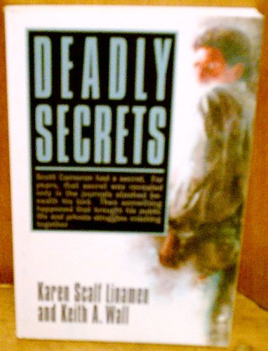Deadly Secrets: Linamen, Karen Scalf and Wall, Keith A.