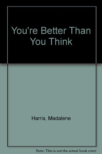 You're Better Than You Think (0891093273) by Madalene Harris