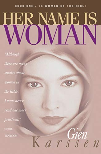 9780891094203: Her Name Is Woman, Book 1: 24 Women of the Bible