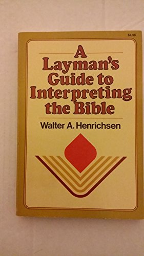 9780891094371: A Layman's Guide To Interpreting the Bible