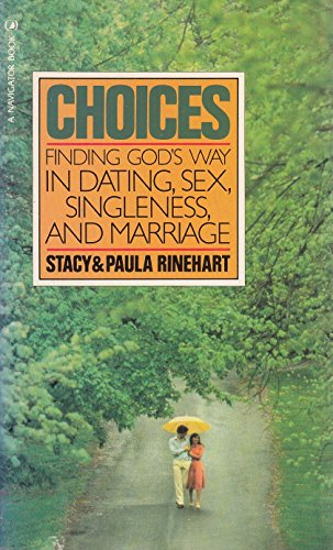 9780891094944: Choices: Finding God's Way in Dating, Sex and Singleness and Marriage