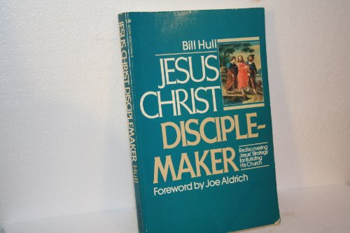 Jesus Christ Disciplemaker (0891095160) by Bill Hull