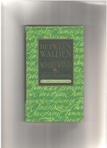 9780891095200: Between Walden and the Whirlwind: Living the Christ-Centered Life (The Christian Character Library)