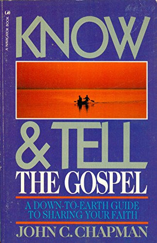 Know And Tell The Gospel: A Down-to-Earth: John C. Chapman