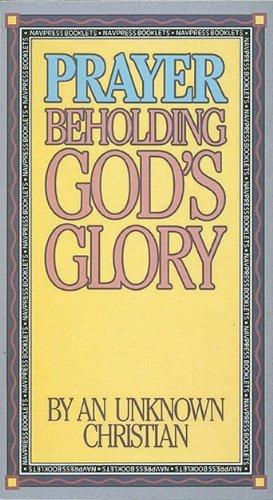 Prayer : Beholding God's Glory: Alcoholics Anonymous World