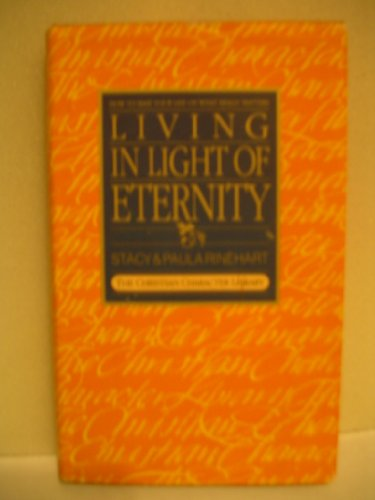 9780891095514: Living in light of eternity: How to base your life on what really matters (The Christian character library)