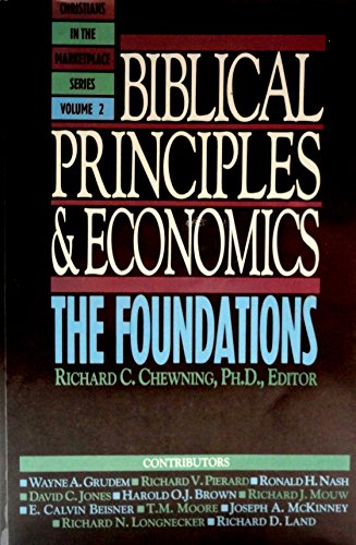 9780891095606: Biblical Principles and Economics: The Foundations (Christians in the Marketplace Series)
