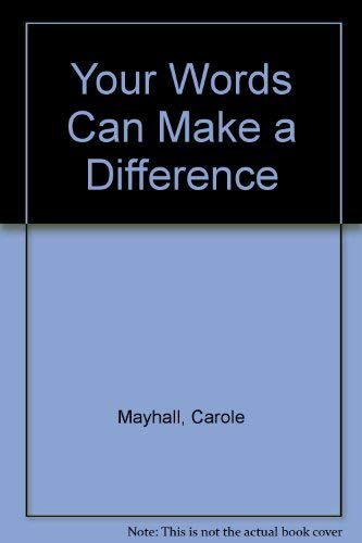 Your Words Can Make a Difference: Mayhall, Carole