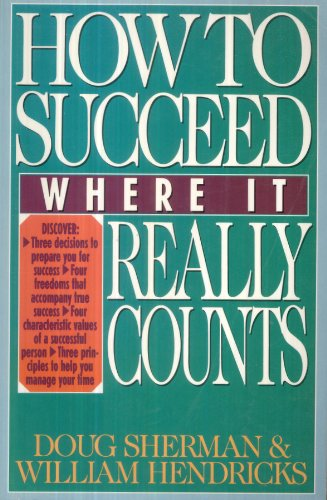 9780891095811: How to Succeed Where It Really Counts