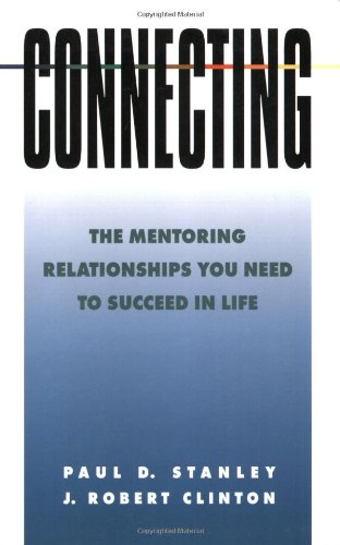 9780891096382: Connecting: The Mentoring Relationships You Need to Succeed in Life (Spiritual Formation Study Guides)