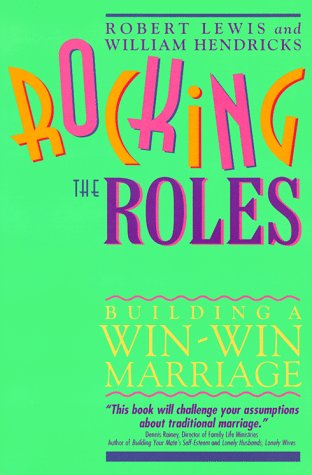 9780891096412: Rocking the Roles: Building a Win-Win Marriage