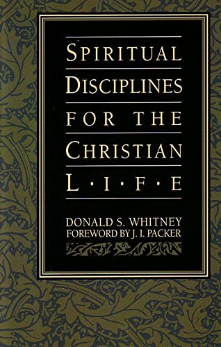 Spiritual Disciplines for the Christian Life (0891096582) by Don Whitney; Don Whitney; Donald S. Whitney
