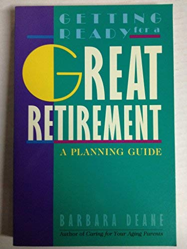 9780891096627: Getting Ready for a Great Retirement