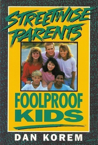 9780891096801: Streetwise Parents, Foolproof Kids
