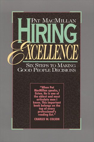 9780891096917: Hiring Excellence: Six Steps to Making Good People Decisions