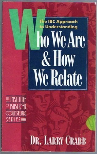 9780891096948: Who We Are & How We Relate: The Ibc Approach to Understanding What Makes People Tick