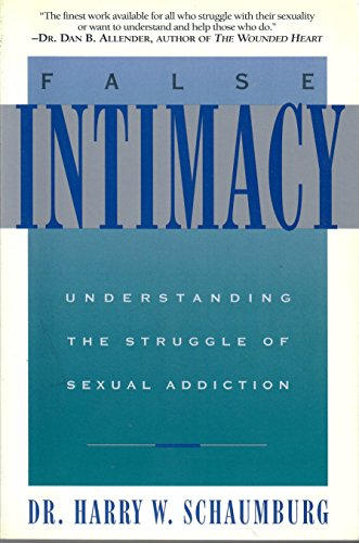 9780891097112: False Intimacy: Understanding the Struggle of Sexual Addiction