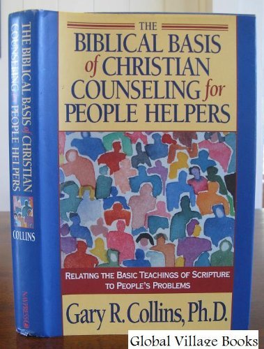 9780891097532: The Biblical Basis of Christian Counseling for People Helpers