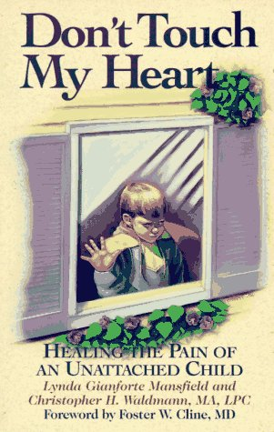 9780891098201: Don't Touch My Heart: Healing the Pain of an Unattached Child