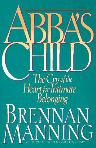 9780891098263: Abba's Child: The Cry of the Heart for Intimate Belonging