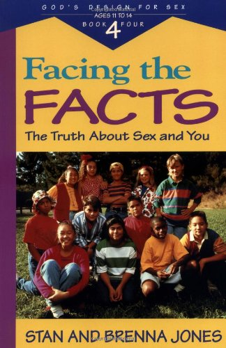 9780891098461: Facing the Facts: The Truth About Sex and You (God's Design for Sex, Book 4)
