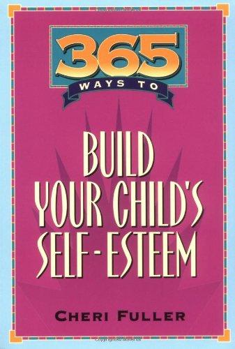 9780891098553: 365 Ways to Build Your Child's Self Esteem