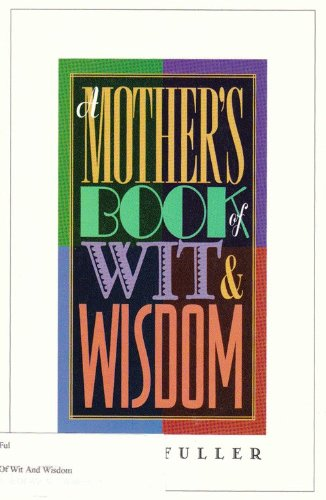 Mother's Book of Wit & Wisdom (9780891098911) by Cheri Fuller