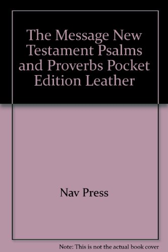 9780891098966: The Message New Testament Psalms and Proverbs Pocket Edition Leather