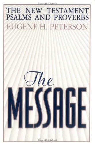 9780891099185: The Message: New Testament with Psalms and Proverbs