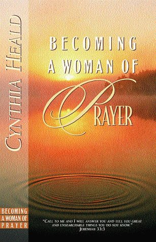 9780891099543: Becoming a Woman of Prayer: A Bible Study