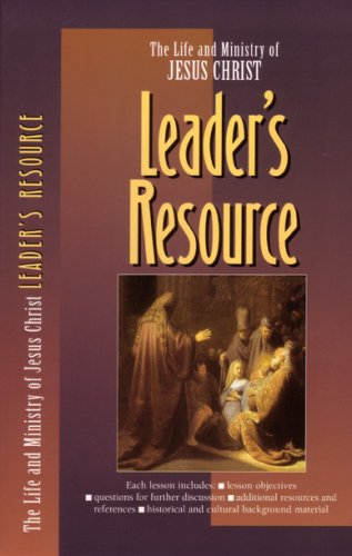 Leader's Resource (The Life and Ministry of Jesus Christ): Navigators, The