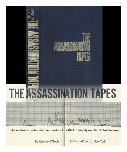 The assassination tapes: An electronic probe into: O'Toole, G. J.