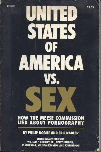 9780891100201: United States of America vs. Sex: How the Meese Commission Lied About Pornography
