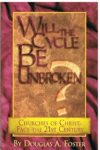 9780891120131: Will the Cycle Be Unbroken?: Churches of Christ Face the 21st Century