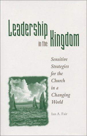 9780891120674: Leadership in the Kingdom: Sensitive Strategies for the Church in a Changing World