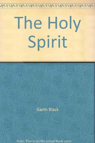 The Holy Spirit: Garth Black