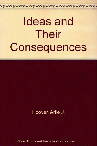 Ideas and Their Consequences (9780891121299) by Arlie J. Hoover