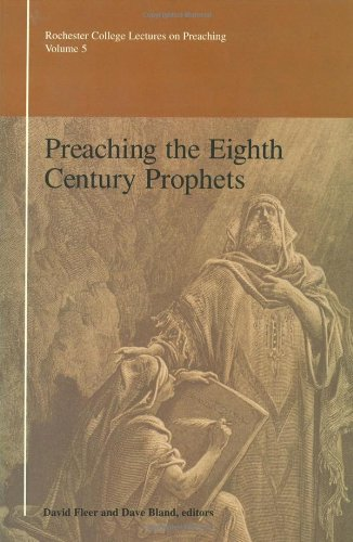 Preaching the Eighth Century Prophets (0891121390) by Dave Bland; David Fleer; Editors