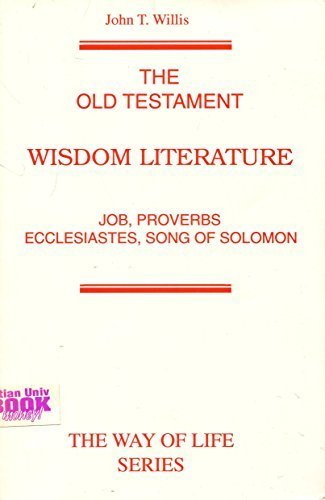 9780891121459: The Old Testament Wisdom Literature: Job, Proverbs, Ecclesiastes, Song of Solomon (Way of Life Series, 145)