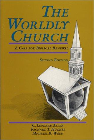 The Worldly Church: A Call for Biblical: Allen, C. Leonard;