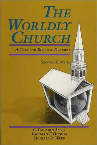 9780891121503: The Worldly Church: A Call for Biblical Renewal