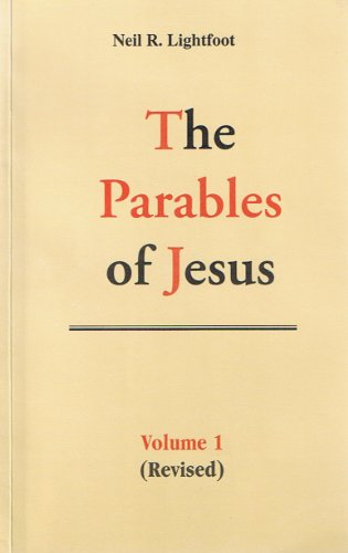 The Parables of Jesus, Vol. 1: Neil Lightfoot