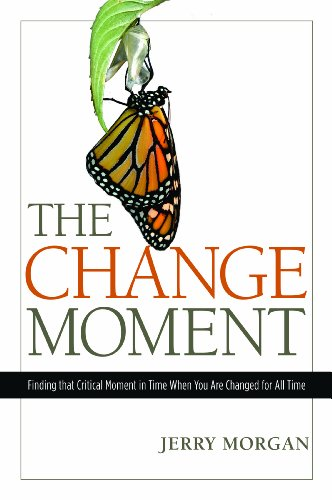 9780891122265: The Change Moment: Finding that Critical Moment in Time When You Are Changed for All Time