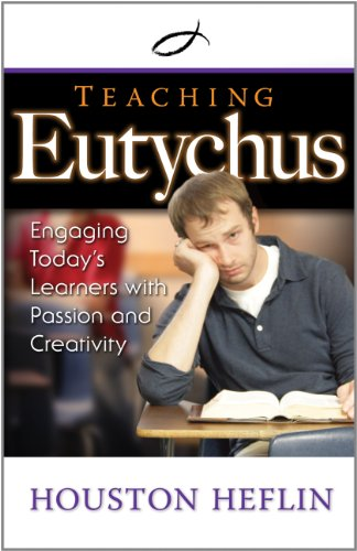 9780891122302: Teaching Eutychus: Engaging Today's Learners with Passion and Creativity