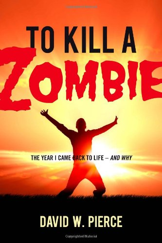 9780891122678: To Kill a Zombie: The Year I Came Back to Life - And Why